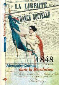 CAHIERS ALEXANDRE DUMAS N 25 - REVOLUTION DE 1848