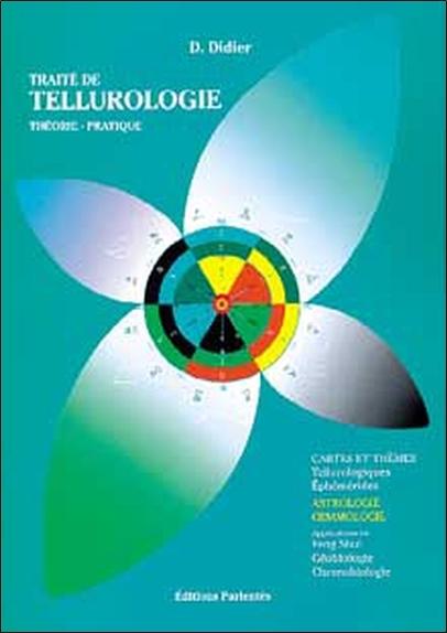TRAITE DE TELLUROLOGIE - THEORIE ET PRATIQUE
