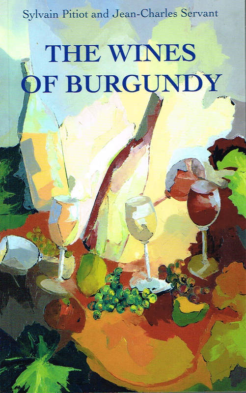 THE WINES OF BURGUNDY, 13TH EDITION (VINS DE BOURGOGNE EN ANGLAIS)