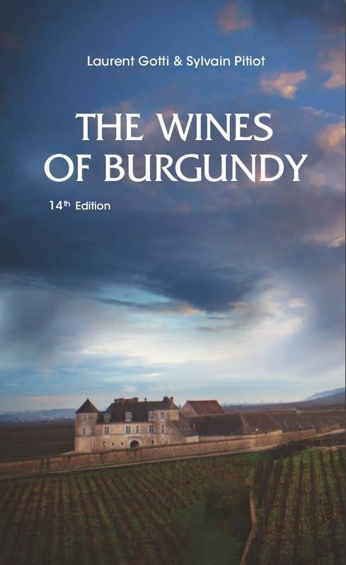 THE WINES OF BURGUNDY (ANGLAIS) 14TH EDITION - COMPLETELY REVISED AND UPDATED (2020)