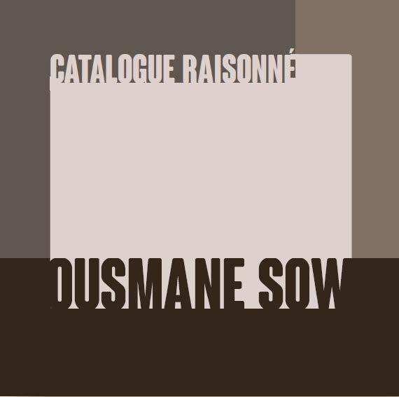 CATALOGUE RAISONNE OUSMANE SOW