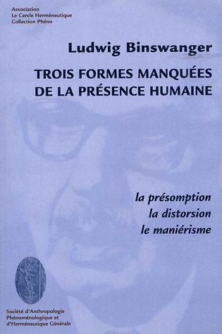 TROIS FORMES MANQUEES DE LA PRESENCE HUMAINE