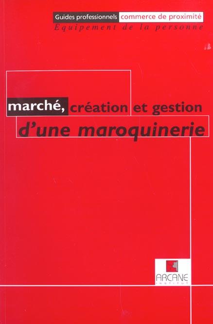 MARCHE, CREATION ET GESTION D'UNE MAROQUINERIE