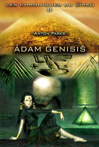 CHRONIQUES DU GIRKU (LES) : ADAM GENESIS - TOME 2