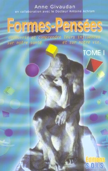 FORMES-PENSEES T.1 - DECOUVRIR LEURS INFLUENCES