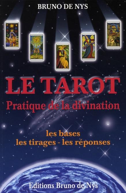 PRATIQUE DE LA DIVINATION - 4E EDITION - LES BASES, LES TIRAGES, LES REPONSES