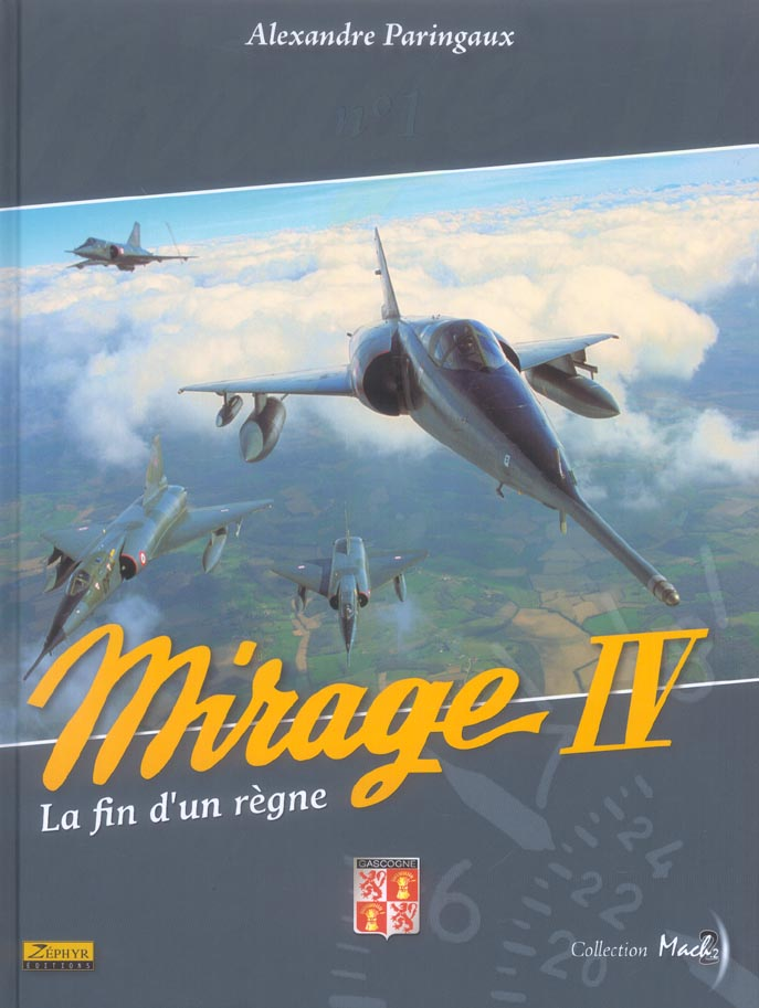 MIRAGE IV - TOME 0 - MIRAGE IV - LA FIN D'UN REGNE