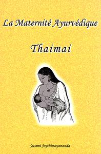 """LA MATERNITE AYURVEDIQUE : """"THAMAI"""", GUIDE AYURVEDIQUE POUR LE BIEN-ETRE"""