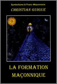 LA FORMATION MACONNIQUE - 906 PAGES
