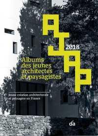 AJAP 2018 ALBUMS DES JEUNES ARCHITECTES ET PAYSAGISTES