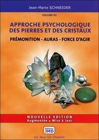 PREMONITION - AURAS - FORCE D'AGIR - APPROCHE PSYCHOLOGIQUE DES PIERRES ET DES CRISTAUX T2
