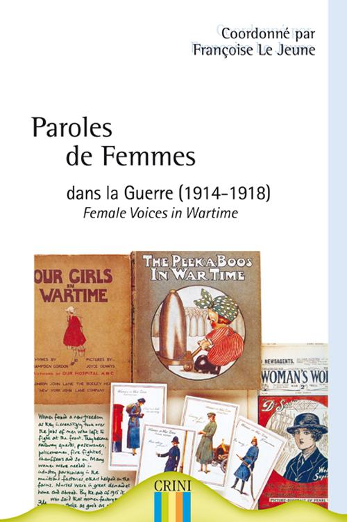 PAROLES DE FEMMES DANS LA GUERRE (1914-1918). FEMALES VOICES IN WARTIME