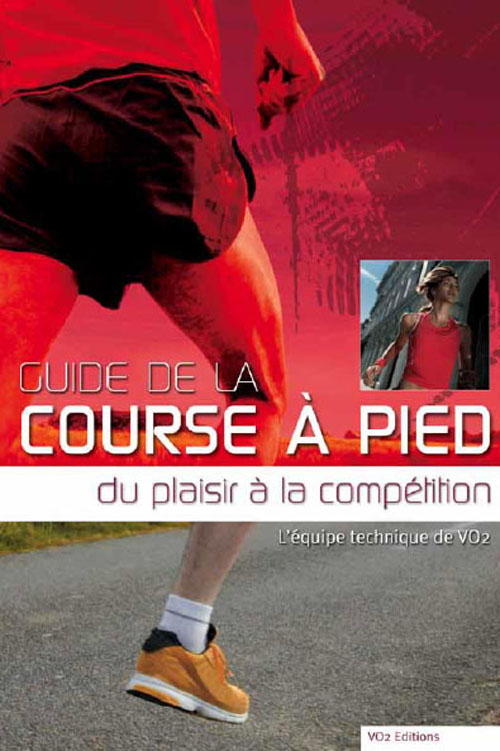 **GUIDE DE LA COURSE A PIED** DU PLAISIR A LA COMPETITION