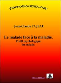 MALADE FACE A LA MALADIE (LE) : PROFIL PSYCHOLOGIQUE DU MALADE