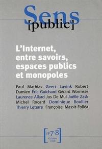 CAHIERS SENS PUBLIC, N 7-8/OCT. 2008. L'INTERNET, ENTRE SAVOIRS, ESPA CES PUBLICS ET MONOPOLES