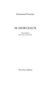 36 MORCEAUX