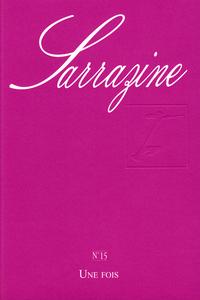 SARRAZINE 15 - UNE FOIS