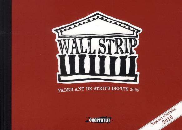 WALLSTRIP RAPPORT D'ACTIVITE 2010