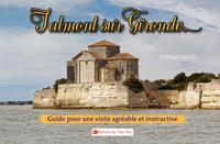 TALMONT SUR GIRONDE - GUIDE POUR UNE VISITE AGREABLE ET INSTRUCTIVE