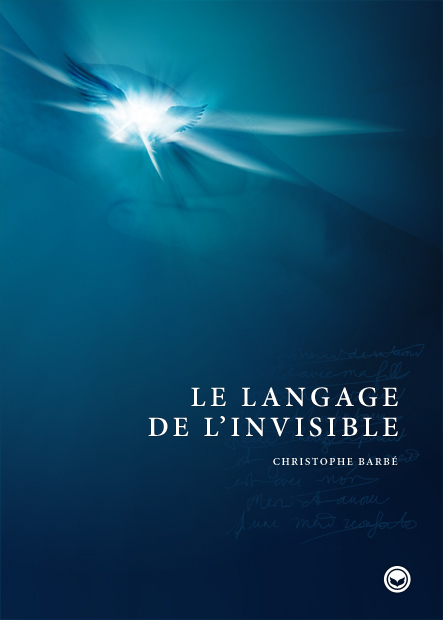 LE LANGAGE DE L'INVISIBLE. WWW.LANGAGEDELINVISIBLE.COM