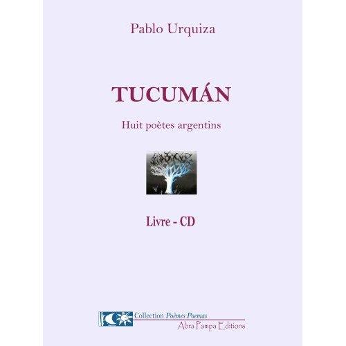 TUCUMAN (LIVRE CD) BILINGUE ESPAGNOL - FRANCAIS - HUIT POETES ARGENTINS