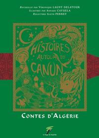 CONTES D'ALGERIE - HISTOIRES AUTOUR DU CANUN