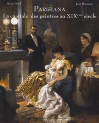 PARISIANA, CAPITALE. -LIV-DES PEINTRES AU XIX EME SIECLE