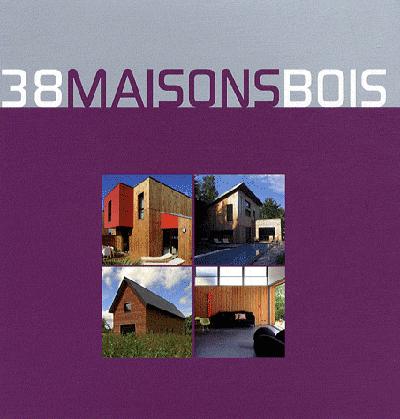 38 MAISONS BOIS