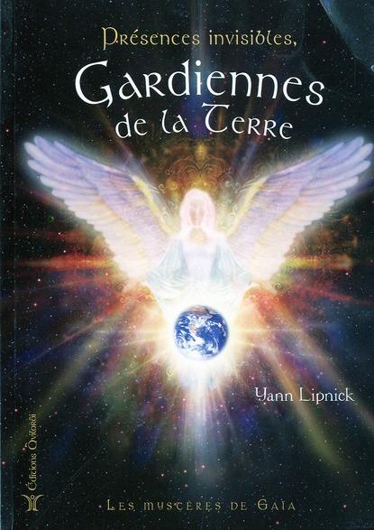 PRESENCES INVISIBLES, GARDIENNES DE LA TERRE