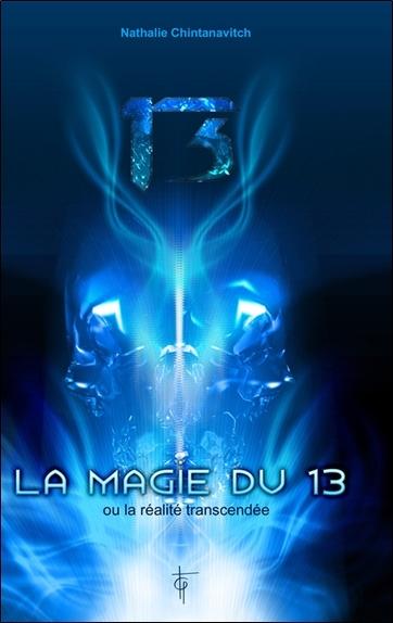 MAGIE DU 13 OU LA REALITE TRANSCENDEE