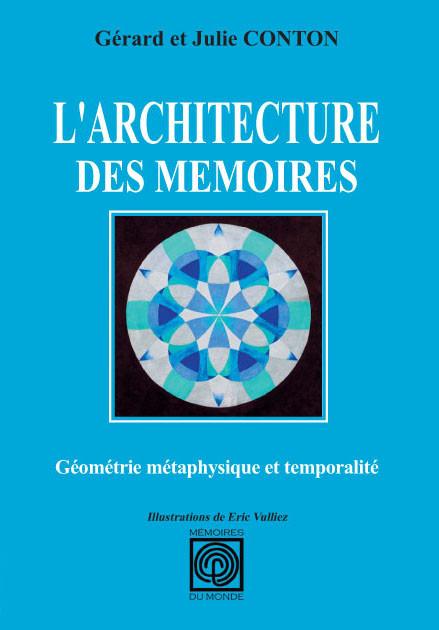 L'ARCHITECTURE DES MEMOIRES, GEOMETRIE METAPHYSIQUE ET TEMPORALITE