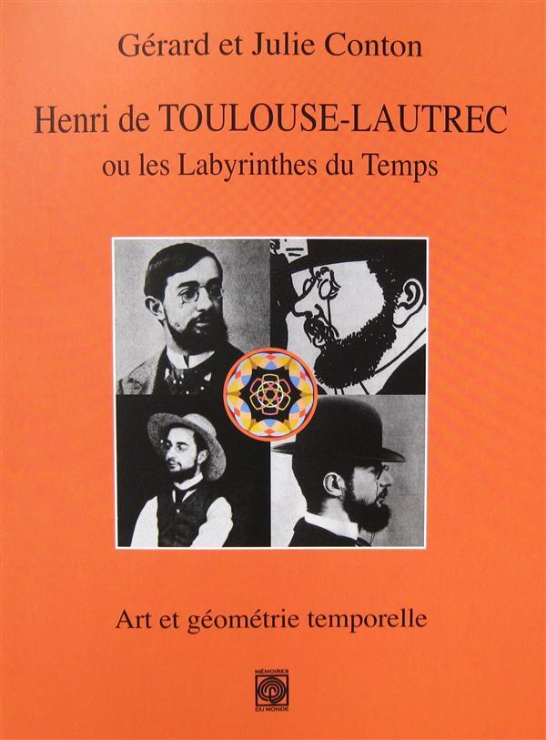 HENRI DE TOULOUSE-LAUTREC OU LES LABYRINTHES DU TEMPS, ART ET GEOMETRIE TEMPORELLE
