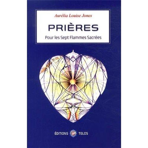 PRIERES POUR LES SEPT FLAMMES SACREES