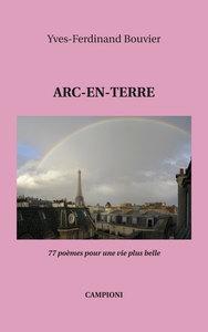 ARC-EN-TERRE (77 POEMES POUR UNE VIE PLUS BELLE)