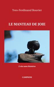 LE MANTEAU DE JOIE (2 VIES SANS HISTOIRES)