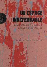 ESPACE INDEFENDABLE (UN) - L'AMENAGEMENT URBAIN A L'HEURE SECURITAIRE