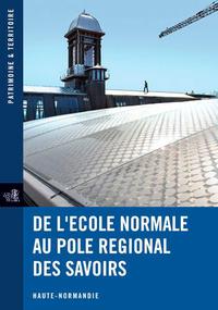 DE L'ECOLE NORMALE AU POLE REGIONAL DES SAVOIRS