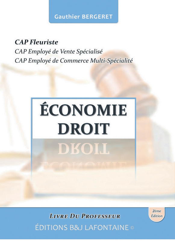 ECONOMIE DROIT CAP FLEURISTE 2EME EDITION: LIVRE DU PROFESSEUR