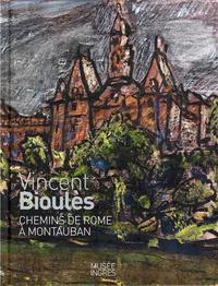 VINCENT BIOULES - CHEMINS DE ROME A MONTAUBAN