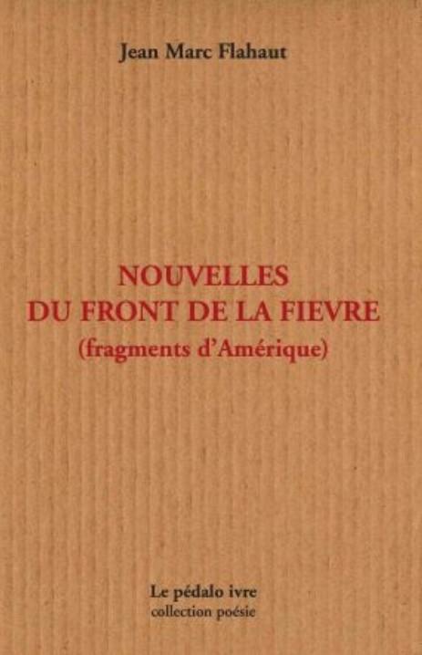 NOUVELLES DU FRONT DE LA FIEVRE (FRAGMENTS D'AMERIQUE)