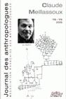 JOURNAL DES ANTHROPOLOGUES 118-119/2009. CLAUDE MEILLASSOUX
