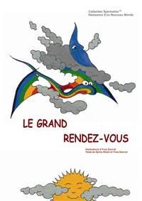 """""""LE GRAND RENDEZ-VOUS"""" - NAISSANCE D'UN NOUVEAU MONDE"""