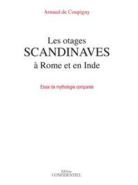 LES OTAGES SCANDINAVES A ROME ET EN INDE : ESSAI DE MYTHOLOGIE COMPAREE