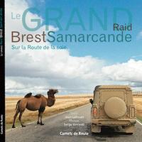 LE GRAND RAID BREST SAMARCANDE SUR LA ROUTE DE LA SOIE