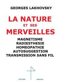 LA NATURE ET SES MERVEILLES, MAGNETISME, RADIESTHESIE, HOMEOPATHIE, AUTOSUGGESTION, T.S.F.