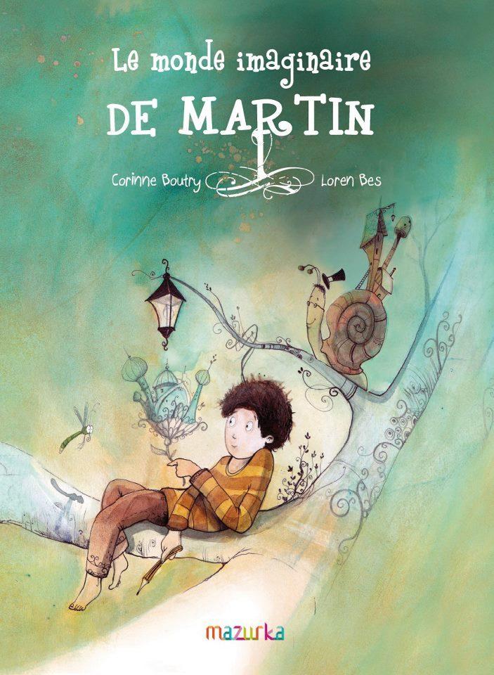 LE MONDE IMAGINAIRE DE MARTIN