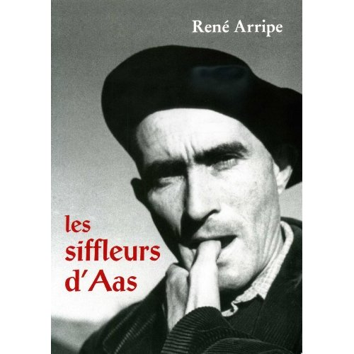 LES SIFFLEURS D'AAS DE RENE ARRIPE
