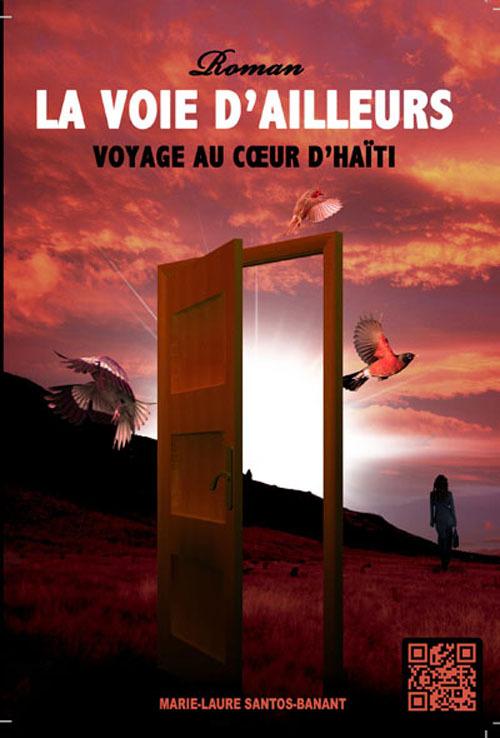 LA VOIE D'AILLEURS, VOYAGE AU COEUR D'HAITI
