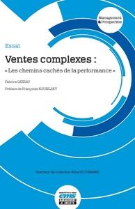 VENTES COMPLEXES : LES CHEMINS CACHES DE LA PERFORMANCE