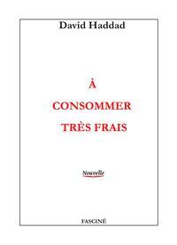 A CONSOMMER TRES FRAIS